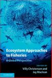 Ecosystem Approaches to Fisheries : A Global Perspective, , 0521130220
