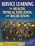 Service Learning for Health, Physical Education, and Recreation, Cheryl Stevens, 0736060227