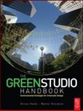 The Green Studio Handbook : Environmental Strategies for Schematic Design, Kwok, Alison and Grondzik, Walter, 0750680229