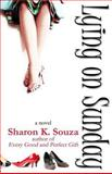 Lying on Sunday, Sharon Souza, 1482050226