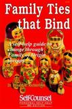 Family Ties That Bind : A Self-Help Guide to Change Through Family of Origin Therapy, Richardson, Richard W., 1551800225