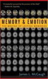 Memory and Emotion : The Making of Lasting Memories, McGaugh, James L., 0231120222