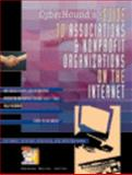 CyberHound's Guide to Associations and Nonprofit Organizations on the Internet, Moran, Amanda M., 0787610224