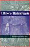 A History of Florida Forests, Kendrick, Baynard and Walsh, Barry, 0813030226