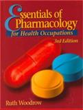 Essentials of Pharmacology for Health Occupations, Woodrow, Ruth, 0827370229