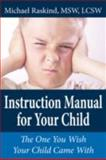 Instruction Manual for Your Child, Michael Raskind, 143438022X