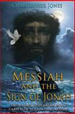 Messiah and the Sign of Jonah, Christopher Jones, 1479310220