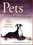 Pets Living with Cancer, Robin Downing, 1583260226