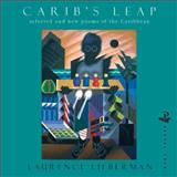 Carib's Leap : Selected and New Poems of the Caribbean, Lieberman, Laurence, 1845230221