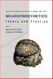Neuroprosthetics : Theory and Practice, Horch, Kenneth W. and Dhillon, Gurpreet, 9812380221