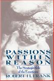 Passion Within Reason, Frank, Robert H., 0393960226