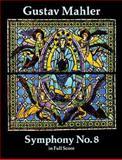 Symphony No. 8 in Full Score, Gustav Mahler, 0486260224