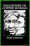 Daughters of Copper Woman, Anne Cameron, 0889740224