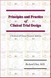 Principles and Practice of Clinical Trial Design : A Textbook of Clinical Research Medicine, Chin, Richard, 0977230228