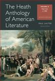 The Heath Anthology of American Literature : Volume A, Lauter, Paul and Yarborough, Richard, 1133310222