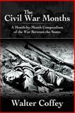 The Civil War Months, Walter Coffey, 1468580221
