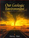 Our Geologic Environment, Blatt, Harvey, 013371022X