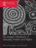 Routledge International Handbook of Sexuality Health and Rights, Aggleton, Peter and Parker, Richard, 0203860225