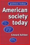 American Society Today, Ashbee, Edward, 0719060222