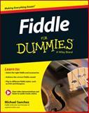 Fiddle for Dummies®, Consumer Dummies and Michael Sanchez, 1118930223