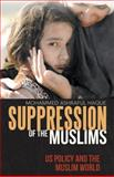 Suppression of the Muslims, Mohammed Ashraful Haque, 1480800228