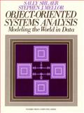 Object Oriented Systems Analysis : Modeling the World in Data, Mellor, Stephen J. and Shlaer, Sally, 013629023X