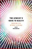 The Atheist's Guide to Reality, Alex Rosenberg, 0393080234
