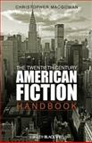 The Twentieth-Century American Fiction Handbook 9781405160230