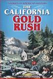 The California Gold Rush, Linda Jacobs Altman, 1464400237