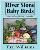 River Stone Baby Birds, Tuzi Williams, 1469900238