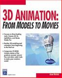3D Animation : From Models to Movies, Watkins, Adam, 1584500239