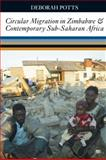 Circular Migration in Zimbabwe and Contemporary Sub-Saharan Africa, Potts, Deborah, 1847010237