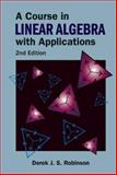 A Course in Linear Algebra with Applications, Derek J. S. Robinson, 9812700234