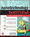 Nanotechnology Demystified, Adams, Wade and Williams, Linda, 0071460233