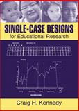 Single-Case Designs for Educational Research, Kennedy, Craig H., 0205340237