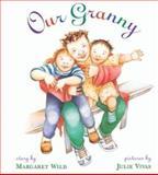 Our Granny, Margaret Wild, 0395670233