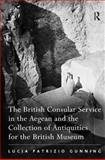The British Consular Service and the Collection of Antiquities in the Aegean, Gunning, Lucia Patrizio, 0754660230