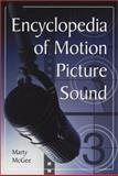 The Encyclopedia of Motion Picture Sound, McGee, Marty, 078641023X