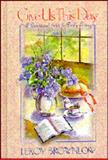 Give Us This Day : A Devotional Guide for Daily Living, Brownlow, Leroy, 091572023X
