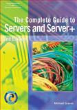 The Complete Guide to Servers and Server+, Graves, Michael, 1418020230