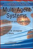 Multi-Agent Systems : Simulation and Applications, Weyns, Danny, 1420070231