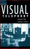 Visual Telephony : Guide for Communications Managers, Daly, Edward A. and Hansell, Kathleen J., 1580530230