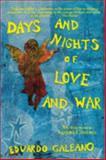 Days and Nights of Love and War, Galeano, Eduardo, 1583670238