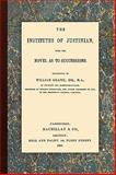 The Institutes of Justinian, Grapel, William, 161619023X