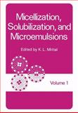 Micellization, Solubilization, and Microemulsions, , 0306310236