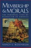 Membership and Morals - The Personal Uses of Pluralism in America 9780691050232