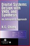 Digital Systems Design with VHDL and Synthesis : An Integrated Approach, Chang, K. C., 0769500234