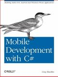 Mobile Development with C# : Building Native iOS, Android and Windows Phone Applications, Shackles, Greg, 1449320236