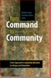 From Command to Community : A New Approach to Leadership Education in Colleges and Universities, , 1611680239
