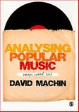 Analysing Popular Music : Image, Sound and Text, Machin, David, 1848600232